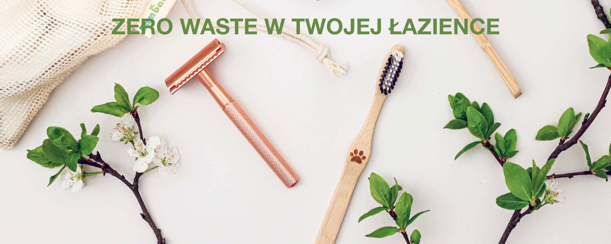 Zero waste w łazience, ekologiczne i wielorazowe produkty do pielęgnacji i higieny.